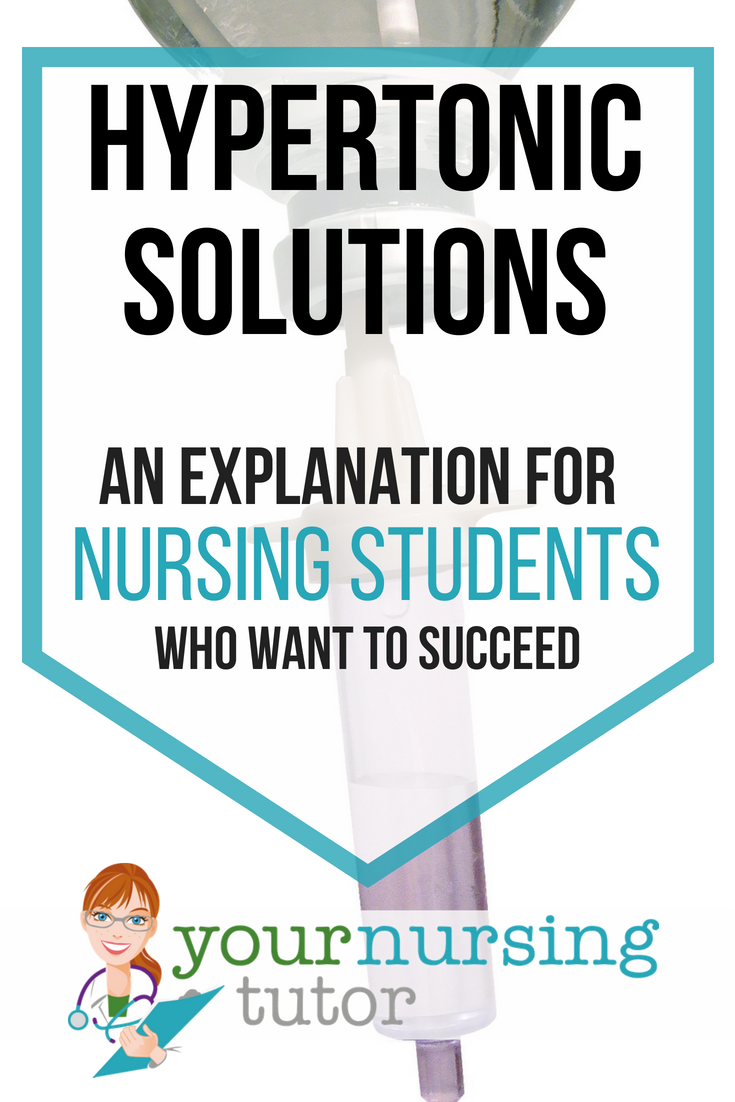Hypertonic Solutions: An Explanation for Nursing Students Who Want to Succeed