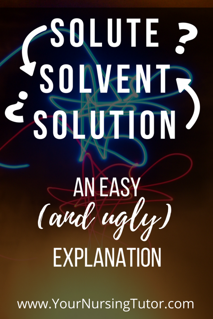 What are Solutes, Solvents, and Solutions? Besides being 3 similar sounding words, they have very different (but related!) meanings. Learn how to keep them straight so you can apply the concepts with Fluids and Electrolytes!